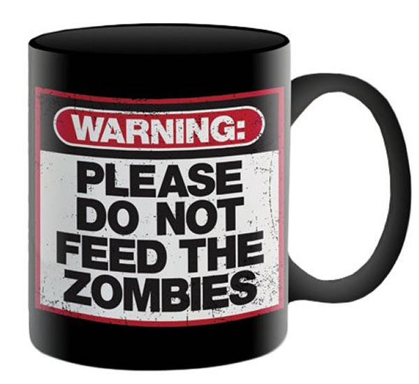 12oz Warning: Please Do Not Feed The Zombies Mug